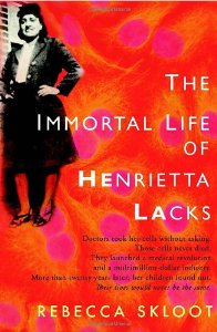 In the Library … The Immortal Life of Henrietta Lacks – by Rebecca Skloot